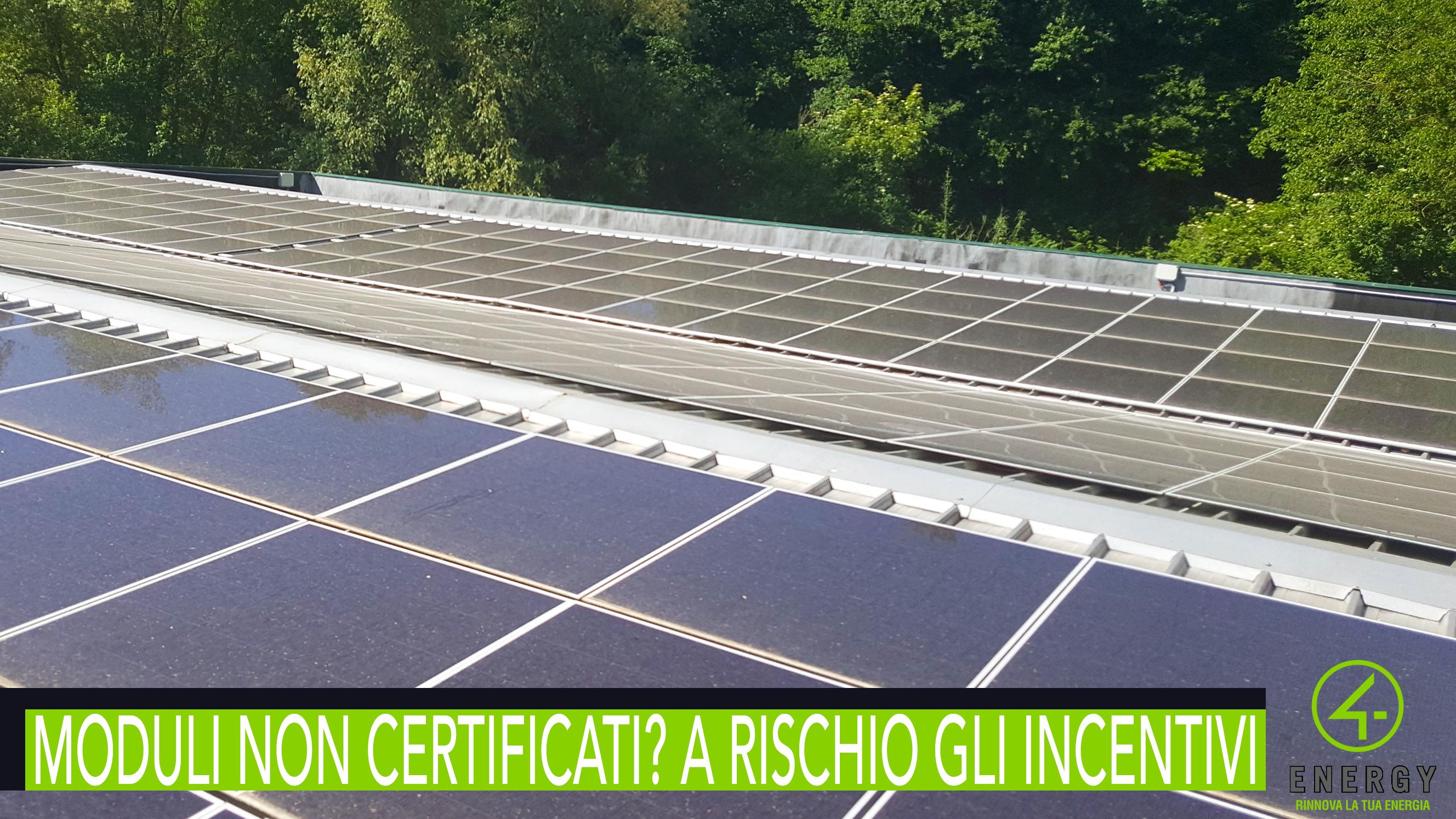 Fotovoltaico - Moduli non certificati a rischio gli incentivi