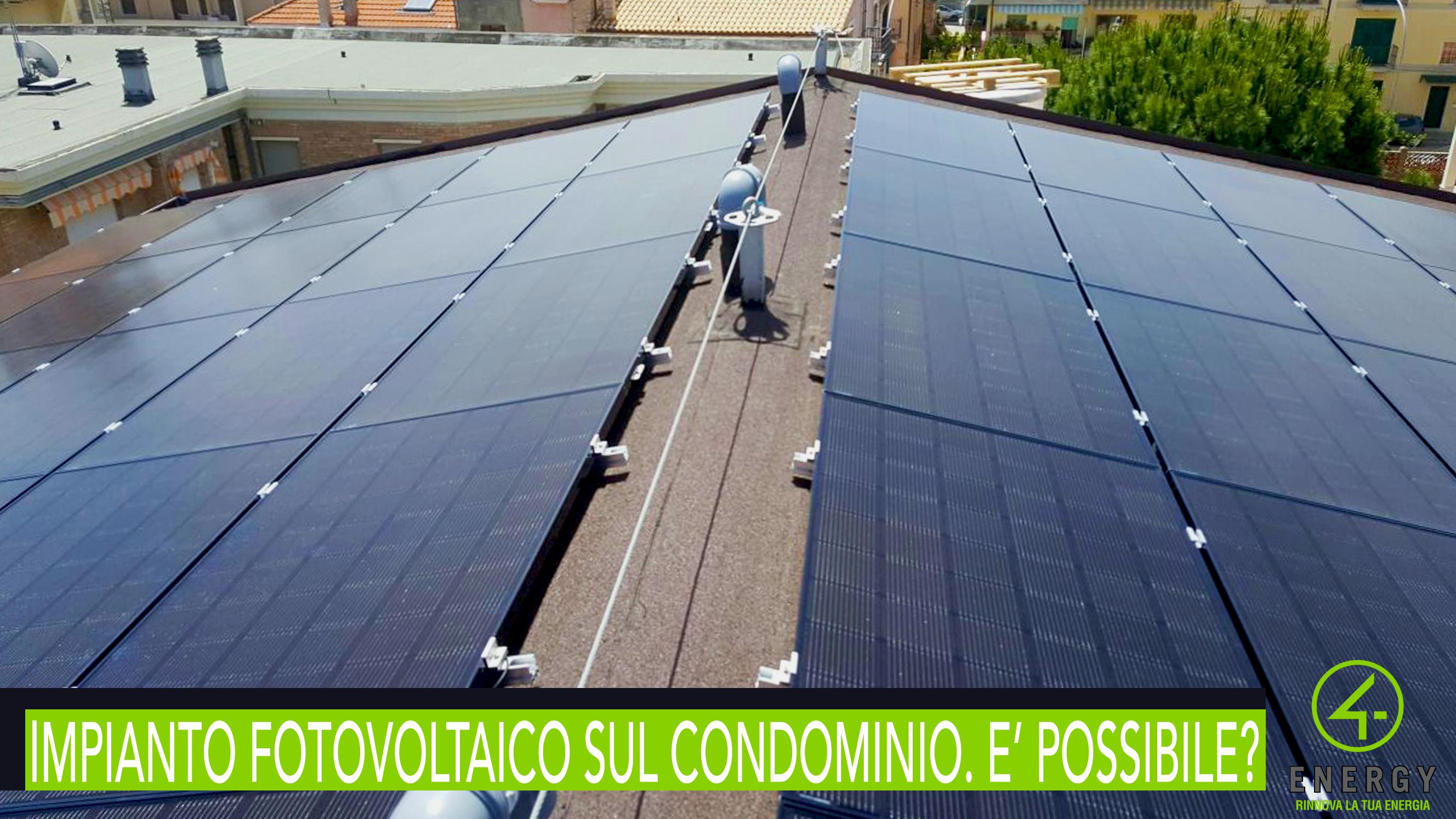 Impianto fotovoltaico sul condominio. Si può installare?